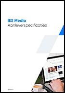 IEX Media aanlever specificaties